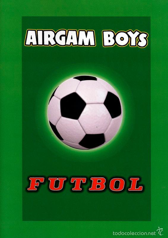 AIRGAM BOYS CATÁLOGO SERIE FÚTBOL - REPRODUCCIÓN AMPLIADA - ENVIO GRATIS (Juguetes - Figuras de Acción - Airgam Boys)