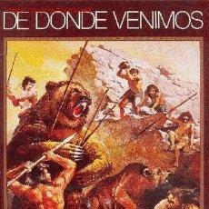 Coleccionismo Álbum: DE DÓNDE VENIMOS -OFERTA-. Lote 10165166