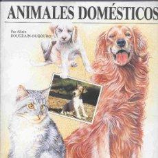 Coleccionismo Álbum: ALBUM DE CROMOS TOTALMENTE COMPLETO ANIMALES DOMESTICOS. Lote 26855951