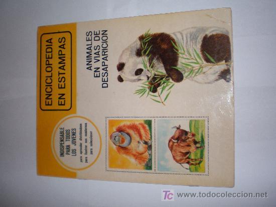 ALBUM COMPLETO ENCICLOPEDIA EN ESTAMPAS (ANIMALES EN VIAS DE DESAPARICION)AÑO 1973 (Coleccionismo - Cromos y Álbumes - Álbumes Completos)