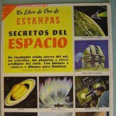 Coleccionismo Álbum: ALBUM UN LIBRO DE ORO DE ESTAMPAS SECRETOS DEL ESPACIO, ED. NOVARO-MEXICO - COMPLETO. Lote 11444363
