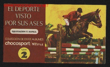 EL DEPORTE VISTO POR SUS ASES. EQUITACION E HIPICA. ALBUM Nº 2. CHOCOLATES NESTLE, 1967. (Coleccionismo - Cromos y Álbumes - Álbumes Completos)