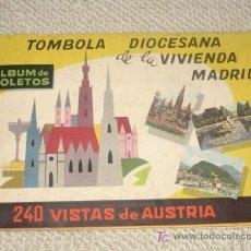 Coleccionismo Álbum: TÓMBOLA DIOCESANA DE LA VIVIENDA MADRID. 240 CROMOS DE AUSTRIA. COMPLETO. ANÍS LA PRAVIANA AL DORSO. Lote 27345895