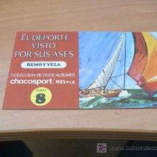 Coleccionismo Álbum: EL DEPORTE VISTO POR SUS ASES. NESTLE ( REMO Y VELA ) COMPLETO. Lote 13808018