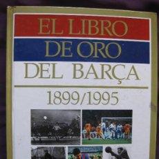 Coleccionismo Álbum: EL LIBRO DE ORO DEL BARÇA 1899-1995. EL PERIODICO. COMPLETO. Lote 20765779