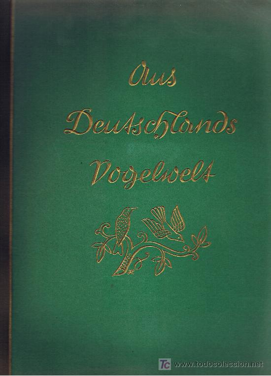 Coleccionismo Álbum: Aus Deutschlands Ed. Hamburgo 1936 preciosa col. completa de 200 cromos de aves comentados ver fotos - Foto 2 - 23599646