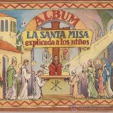 Coleccionismo Álbum: LA SANTA MISA EXPLICADA A LOS NIÑOS.- ED.VILAMALA.- ALBUM COMPLETO DE 64 CROMOS. Lote 24437678