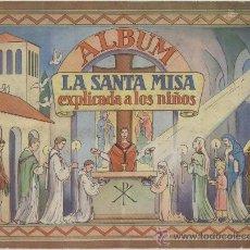 Coleccionismo Álbum: LA SANTA MISA EXPLICADA A LOS NIÑOS. ALBUM DE 64 CROMOS EDITADO POR VILAMALA, BARCELONA. AÑOS 1950. Lote 25411431