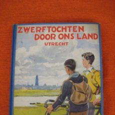 Coleccionismo Álbum: ÁLBUM ZWERFTOCHTEN DOOR ONS LAND (UTRECH) 1931 COMPLETO MUY BONITO HOLANDA.HILLE. Lote 29171331