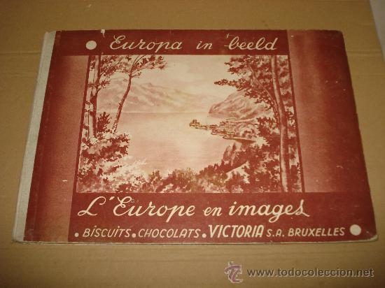 ANTIGUO ALBUM DE CROMOS EUROPA EN IMAGENES 1ª SERIE DE CHOCOLATES VICTORIA BRUXELAS . AÑO 1950S. (Coleccionismo - Cromos y Álbumes - Álbumes Completos)
