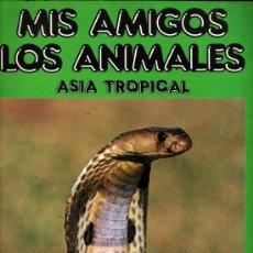 Coleccionismo Álbum: ALBUM DE CROMOS MIS AMIGOS LOS ANIMALES - ASIA TROPICAL - COMPLETO. Lote 31842702
