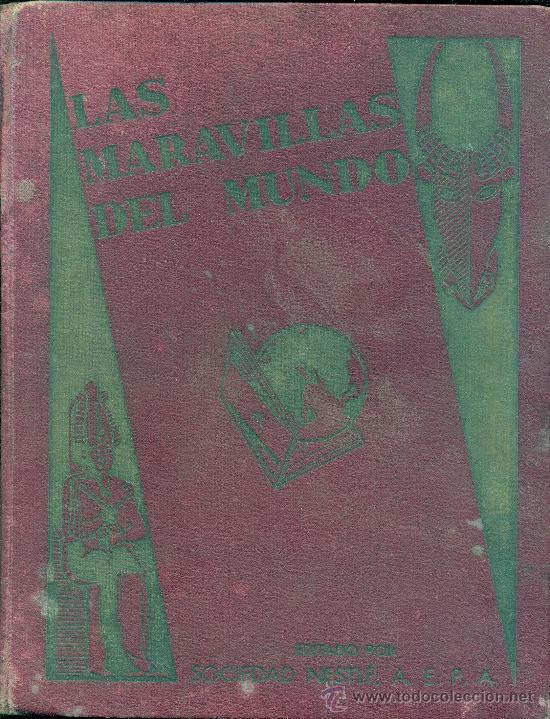 LAS MARAVILLAS DEL MUNDO. NESTLE. COMPLETO (Coleccionismo - Cromos y Álbumes - Álbumes Completos)