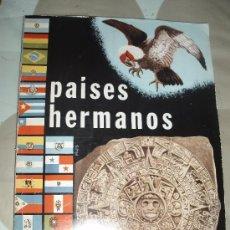 Coleccionismo Álbum: ALBUM PAISES HERMANOS. Lote 32901828