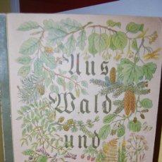 Coleccionismo Álbum: ÁLBUM DE CROMOS ALEMÁN - AUS WALD UND FLUR - DE LOS BOSQUES Y CAMPOS - 1937 - COMPLETO. Lote 37257972