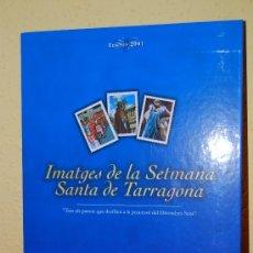 Coleccionismo Álbum: IMÁGENES DE LA SEMANA SANTA DE TARRAGONA - ÁLBUM CROMOS METÁLICOS - COMPLETO - AÑO 2001 - SELLOS. Lote 37373403
