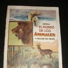 Coleccionismo Álbum: ALBUM EL MUNDO DE LOS ANIMALES,CHOCOLATES EL LEON,STAROSTA HNOS, URUGUAY. Lote 37696943