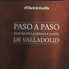 Coleccionismo Álbum: PRECIOSO ALBUM DE 130 CROMOS DE PASO A PASO SEMANA SANTA DE VALLADOLID COMPLETO. Lote 94298176