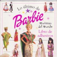 Coleccionismo Álbum: LO ULTIMO DE BARBIE MUÑECAS DEL MUNDO LIBRO DE ADHESIVOS COMPLETO. Lote 40271781