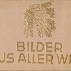 Coleccionismo Álbum: BILDER AUS ALLER WELT. ALBUM ALEMÁN COMPLETO (29X38) 204 CROMOS. AÑOS 30. PUBLICI-. Lote 44200301