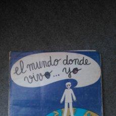 Coleccionismo Álbum: 'EL MUNDO DONDE VIVO YO', DIFUSORA DE CULTURA (1980). Lote 44723463