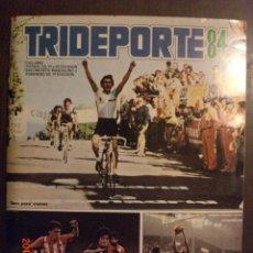 Coleccionismo Álbum: TRIDEPORTE 84 COMPLETO Y CON AUTOGRAFOS ORIGINALES. Lote 45004816