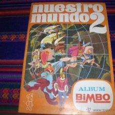 Coleccionismo Álbum: NUESTRO MUNDO Nº 2 COMPLETO. BIMBO 1968. BUEN ESTADO. REGALO VUELTA AL MUNDO CON BIMBO.. Lote 46252213