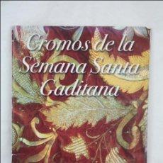 Coleccionismo Álbum: ÁLBUM DE CROMOS COMPLETO - CROMOS DE LA SEMANA SANTA GADITANA - CÁDIZ INFORMACIÓN. Lote 47587807