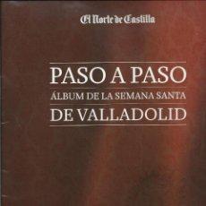 Coleccionismo Álbum: PRECIOSO ALBUM DE 130 CROMOS DE PASO A PASO SEMANA SANTA DE VALLADOLID COMPLETO. Lote 94302344
