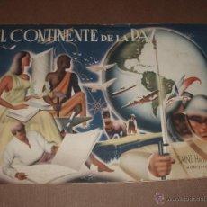 Coleccionismo Álbum: PRECIOSO ALBUM EL CONTINENTE DE LA PAZ CHOCOLATES AGUILA SAINT HERMANOS DEL URUGUAY 1946. Lote 50382549