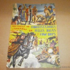 Coleccionismo Álbum: ANTIGUO ALBUM COMPLETO FHER HISTORIAS DE CONQUISTADORES Y HAZAÑAS DE PIELES ROJAS Y COW BOYS. Lote 50558913