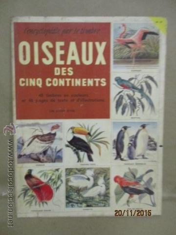 ALBUM DE CROMOS - OISEAUX - DES CINQ CONTINENTS - 1957 (VER FOTOS) (Coleccionismo - Cromos y Álbumes - Álbumes Completos)