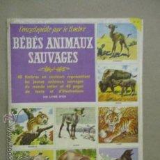 Coleccionismo Álbum: BEBES ANIMAUX SAUVAGES - ALBUM DE CROMOS FRANCÉS - 1958. Lote 53142217