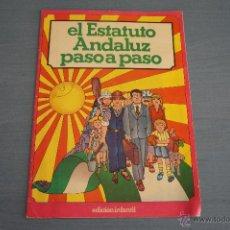 Coleccionismo Álbum: ALBUM COMPLETO DE EL ESTATUTO ANDALUZ AÑO 1981 DE EDICIÓN INFANTIL VER FOTOS. Lote 53181126