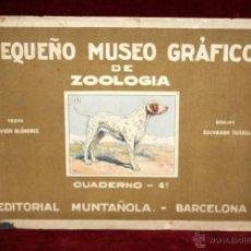 Coleccionismo Álbum: PEQUEÑO MUSEO GRÁFICO DE ZOOLOGÍA. CUADERNO 4º. COMPLETO. EDITORIAL MUNTAÑOLA. Lote 54098164