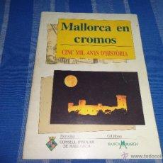 Coleccionismo Álbum: MALLORCA EN CROMOS - ALBUM DE CROMOS CINC MIL ANYS D´HISTÒRIA AÑO 1988 COMPLETO VER FOTOS! 111-1. Lote 140524838