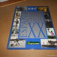 Coleccionismo Álbum: ABC - BLANCO Y NEGRO ESPAÑA. HISTORIA GRÁFICA DEL SIGLO XX 192 PÁGINAS TAPA DURA. 30X23 CM. COMPLETO. Lote 56744867