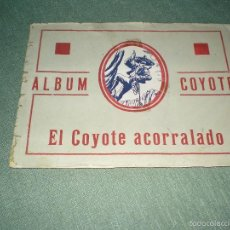Coleccionismo Álbum: ALBUM DEL COYOTE ACORRALADO. Lote 57566579