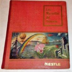 Coleccionismo Álbum: ALBUM DE CROMOS LAS MARAVILLAS DEL UNIVERSO. NESTLÉ, 1955. COMPLETO. Lote 57566822