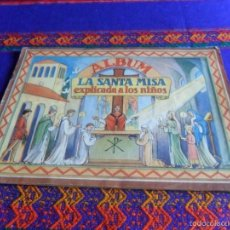 Coleccionismo Álbum: ALBUM LA SANTA MISA EXPLICADA A LOS NIÑOS COMPLETO VILAMALA AÑOS 50. BE. REGALO LA VIDA DE JESÚS!!!!. Lote 57884465
