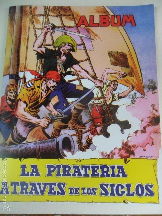 LA PIRATERIA A TRAVES DE LOS SIGLOS. ALBUM DE CROMOS IMPRESOS. 170 GRAMOS. (Coleccionismo - Cromos y Álbumes - Álbumes Completos)