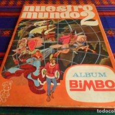 Coleccionismo Álbum: NUESTRO MUNDO 2 COMPLETO 192 CROMOS. BIMBO AÑOS 60. REGALO Nº 3 INCOMPLETO EN MUY BUEN ESTADO.. Lote 62588696