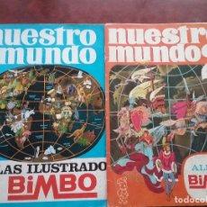 Coleccionismo Álbum: ÁLBUM ATLAS ILUSTRADO BIMBO NUESTRO MUNDO AÑO 1967 Y ÁLBUM NUESTRO MUNDO 2 AÑO 1968. Lote 62988780