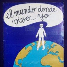 Coleccionismo Álbum: ALBUM EL MUNDO DONDE VIVO YO. COMPLETO. 1980. DIFUSORA DE CULTURA, DIDEC.. Lote 66014658