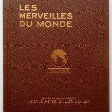Coleccionismo Álbum: LES MERVEILLES DU MONDE VOLUME III – ALBUM SUIZO COMPLETO – NESTLÉ PETER CAILLER KOHLER – AÑO 1933. Lote 138982722