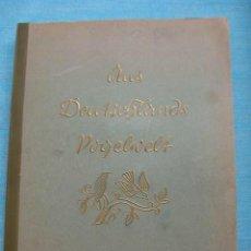 Coleccionismo Álbum: ÁLBUM CROMOS ALEMÁN AUS DEUTSCHLANDS VOGELMELT (PÁJAROS Y AVES) 1936.COMPLETO 200 CROMOS. Lote 72811471
