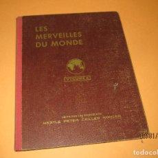 Coleccionismo Álbum: LES MERVEILLES DU MONDE - MARAVILLAS DEL MUNDO VOL. 6 CHOCOLATES NESTLE PETER KHOLER CAILLER 1950. Lote 73477999