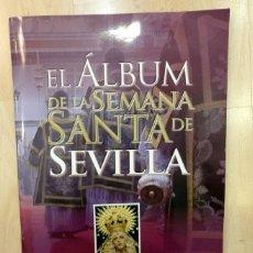 Coleccionismo Álbum: ÁLBUM DE LA SEMANA SANTA DE SEVILLA CONSTA DE 536 CROMOS ESTÁ COMPLETO.EXCELENTE CONSERVACIÓN. Lote 77238597