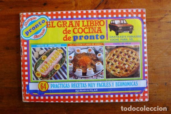EL GRAN LIBRO DE COCINA DE PRONTO : 64 PRÁCTICAS RECETAS MUY FÁCILES Y  ECONÓMICAS /
