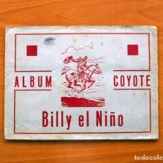 Coleccionismo Álbum: ÁLBUM COYOTE - BILLY EL NIÑO - EDITORIAL CASULLERAS, AÑOS 50 - COMPLETO - VER FOTOS EN EL INTERIOR. Lote 80630654