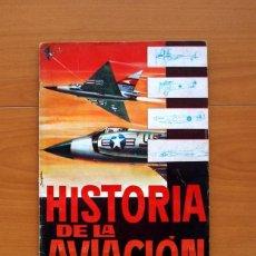 Coleccionismo Álbum: ÁLBUM HISTORIA DE LA AVIACIÓN - EDICIONES TORAY 1963 - COMPLETO - VER FOTOS EN EL INTERIOR. Lote 80816751
